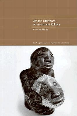 Decolonising Gender: Literature and a Poetics of the Real  by  Caroline Rooney
