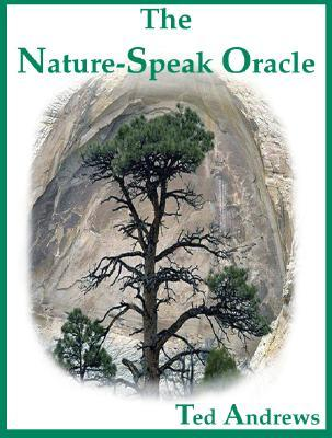 The Nature-Speak Oracle [With 60 Full-Color Oracle Cards] Ted Andrews