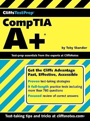 Cliffs Test Prep: Comp Tia A+ Toby Skandier