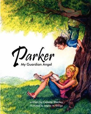Parker My Guardian Angel Celeste A. Stanley