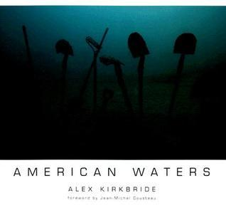 American Waters  by  Alex Kirkbride