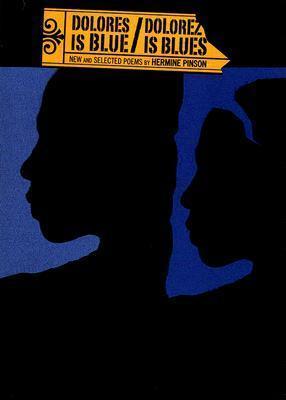 Dolores Is Blue/Dolorez Is Blues  by  Hermine Pinson