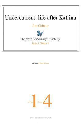 Undercurrent: Life After Katrina Jim Gabour