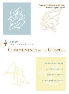 The New Proclamation Commentary on the Gospels  by  Andrew F. Gregory