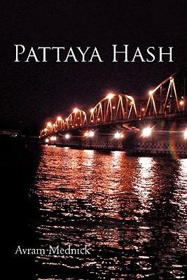 Pattaya Hash  by  Avram Mednick
