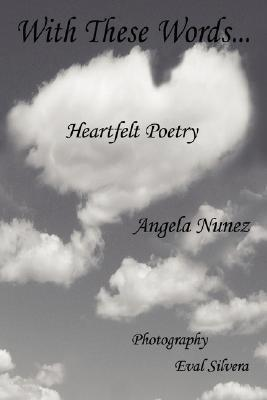 With These Words...  by  Angela Nunez
