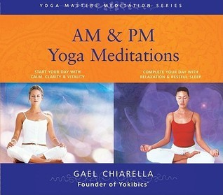 Am/PM Yoga Meditations  by  Gael Chiarella
