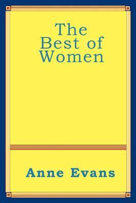 The Best of Women Anne Evans