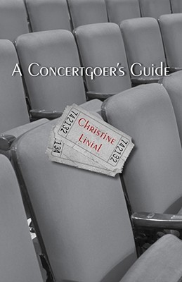 A Concertgoers Guide  by  Christine Linial