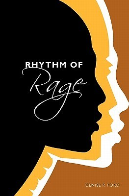 Rhythm of Rage Denise P. Ford