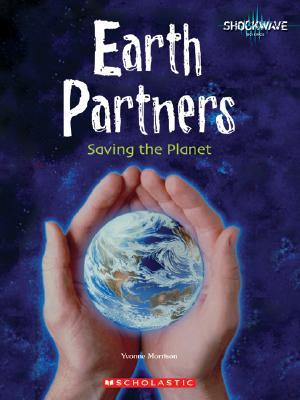 Earth Partners: Saving the Planet  by  Yvonne Morrison