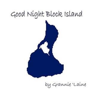 Good Night, Block Island  by  Laine Grannie Laine
