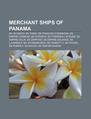 Merchant Ships of Panama: Mv Mi Amigo, Mv Faina, SS Francisco Morazan, SS Empire Chamois, Mv Avrasya, SS Theresia L M Russ, SS Empire Celia Source Wikipedia