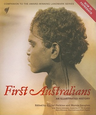 First Australians: An Illustrated History Marcia Langton