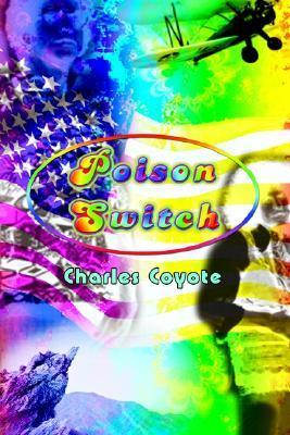 Poison Switch  by  Charles Coyote