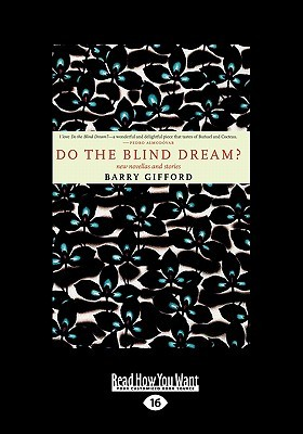Do the Blind Dream?: New Novellas and Stories (Large Print 16pt)  by  Barry Gifford