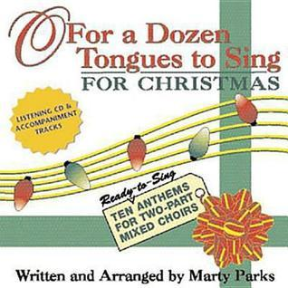 For a Dozen Tongues to Sing for Christmas Marty Parks