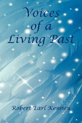 Voices of a Living Past Robert Earl Kenney