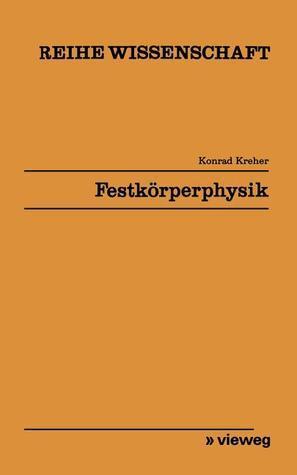 Festkörperphysik  by  Konrad Kreher