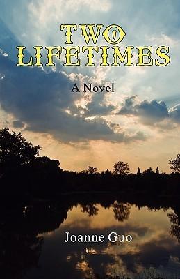 Two Lifetimes  by  Joanne Guo