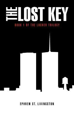 The Lost Key: Book 1 of the Locker Trilogy  by  Ephrem St Livingston