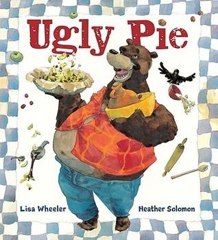 Ugly Pie  by  Lisa Wheeler