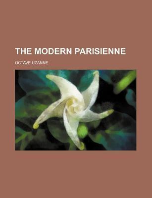 The Modern Parisienne  by  Octave Uzanne