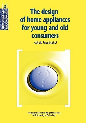 The Design of Home Appliances for Young and Old Consumers  by  Adinda Freudenthal