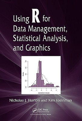 Using R for Data Management, Statistical Analysis, and Graphics  by  Ken Kleinman