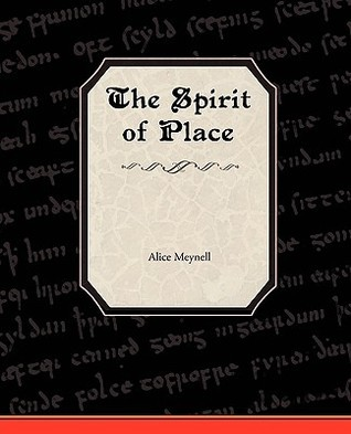 The Spirit of Place  by  Alice Meynell