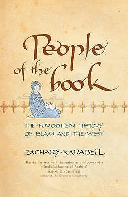 People Of The Book: The Forgotten History Of Islam And The West  by  Zachary Karabell