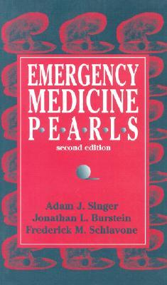 Emergency Medicine Pearls Emergency Medicine Pearls Emergency Medicine Pearls Adam J. Singer