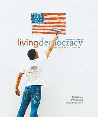 Living Democracy  by  Daniel M. Shea