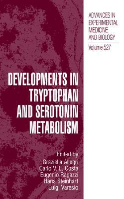 Developments in Tryptophan and Serotonin Metabolism  by  Graziella Allegri