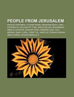 People from Jerusalem: Natalie Portman, Yitzhak Rabin, Rehavam Zeevi, Adin Steinsaltz, William of Tyre, Amos Kollek, Mohammad Amin Al-Husayn  by  Source Wikipedia