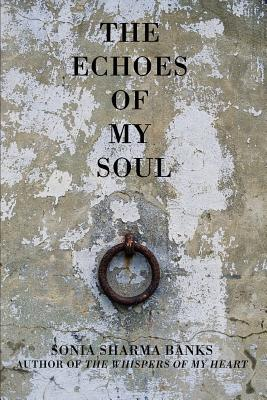 The Echoes Of My Soul Sonia Sharma Banks