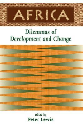 Africa: Dilemmas Of Development And Change  by  Peter Lewis