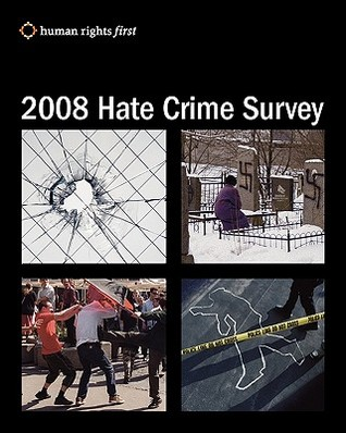 2008 Hate Crime Survey Rights First S Human Rights First Staff