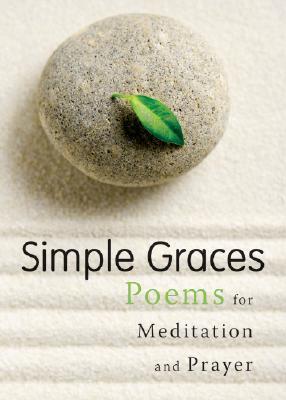 Simple Graces: Poems for Meditation and Prayer  by  Gretchen L. Schwenker