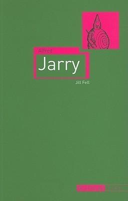Alfred Jarry  by  Jill Fell
