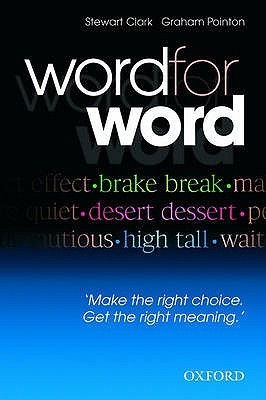 Word for Word: Make the Right Choice, Get the Right Meaning Stewart Clark