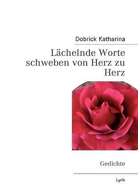 Lchelnde Worte Schweben Von Herz Zu Herz Dobrick Katharina