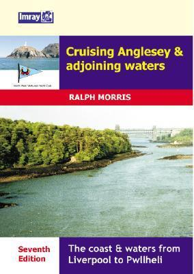 Cruising Anglesey And Adjoining Waters Ralph Morris