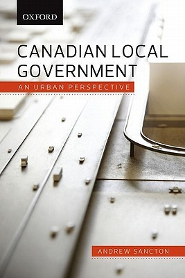 Canadian Local Government: An Urban Perspective Andrew Sancton
