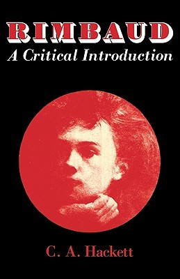 Rimbaud: A Critical Introduction  by  Cecil Arthur Hackett