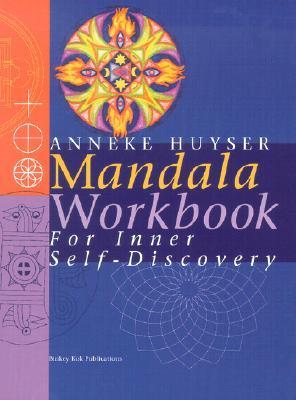 Mandala Workbook for Inner Self-Development Anneke Huyser