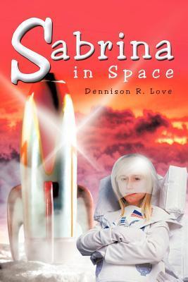 Sabrina in Space  by  Dennison R. Love