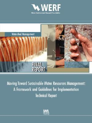 Moving Toward Sustainable Water Resources Management  by  K, W Thornton
