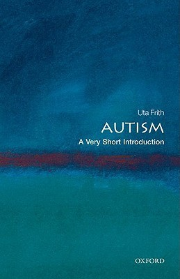 Autism: A Very Short Introduction  by  Uta Frith