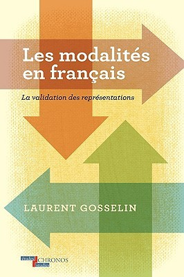 Les Modalites En Francais: La Validation Des Representations. Laurent Gosselin